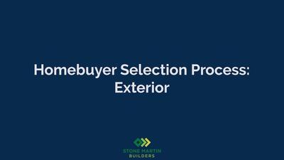 Homebuyer Selection Process: Exterior