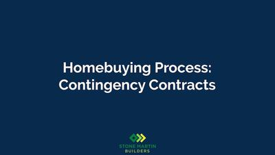 Homebuying Process: Contingency Contracts