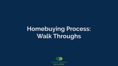 Homebuying Process: Walk Throughs